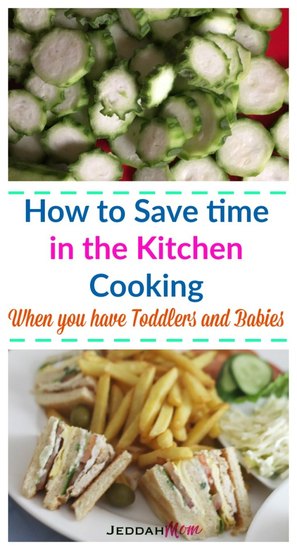 How to save time in the kitchen when you have toddlers and babies JeddahMom
