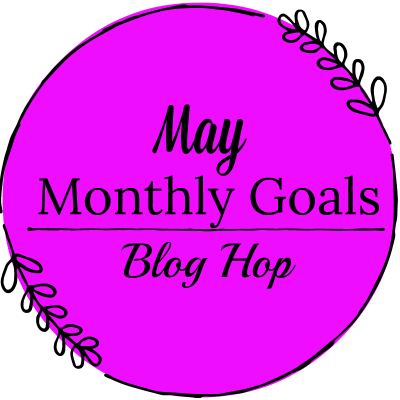May Monthly Goals JeddahMom 2018