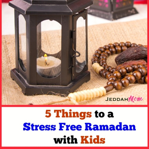Preparing for Ramadan for a stress free month with kids