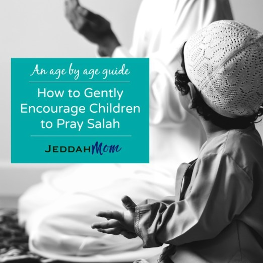 How to encourage children to pray Salah Jeddah Mom