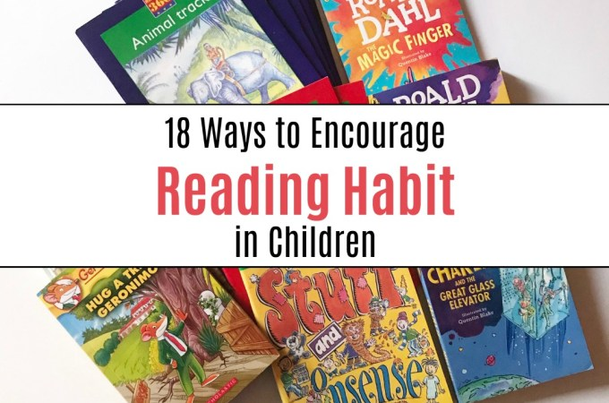 18 Ways to Encourage Reading Habit in Children JeddahMom