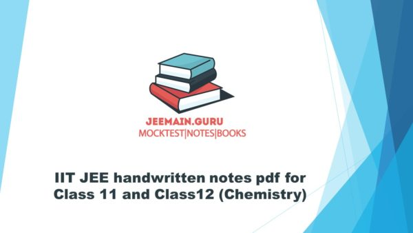 IIT JEE handwritten notes pdf for Class 11 and Class12 (Chemistry)