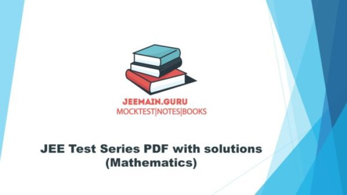 JEE Test Series PDF with solutions (Mathematics)