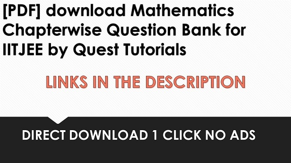 download Mathematics Chapterwise Question Bank for IITJEE by Quest Tutorials