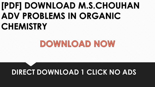 PDF] DOWNLOAD M S CHOUHAN ADV PROBLEMS IN ORGANIC CHEMISTRY  