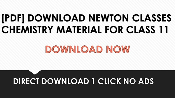PDF] DOWNLOAD NEWTON CLASSES CHEMISTRY MATERIAL FOR CLASS 12