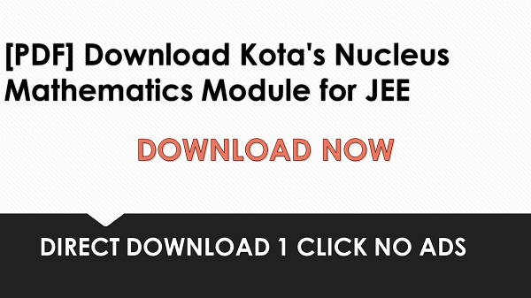 [PDF] Download Kota's Nucleus Mathematics Module for JEE