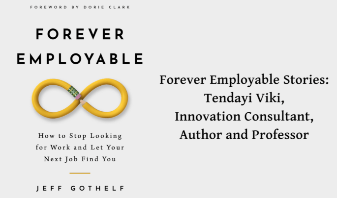 Forever Employable Stories: Tendayi Viki, innovation consultant, author and professor