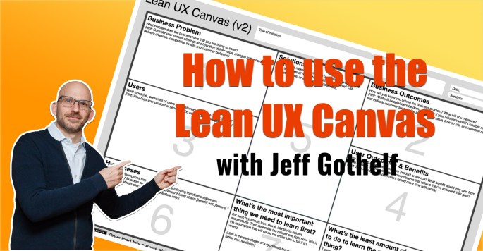 How to use the lean ux canvas with Jeff Gothelf