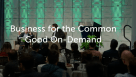 Business for the Common Good On-Demand