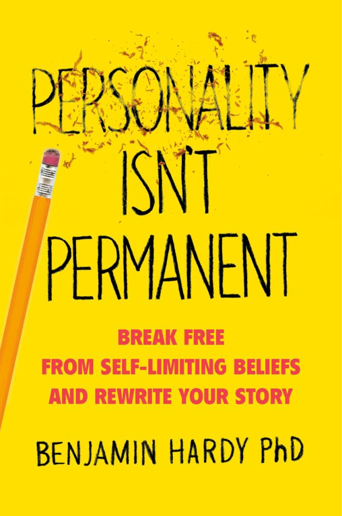 Jeff Heggie Success Coach | Benjamin Hardy PhD Personality Isn't Permanent