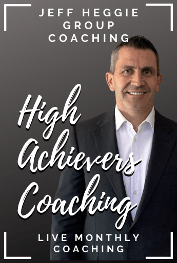 Jeff Heggie's High Achievers Live Monthly Coaching