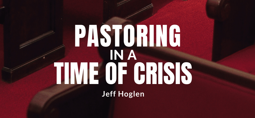 Pastoring in a Time of Crisis