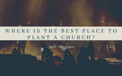 Where Is The Best Place To Plant a Church?