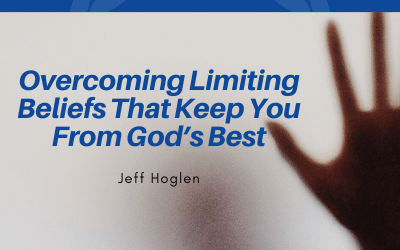 Overcoming Limiting Beliefs That Keep You From God's Best