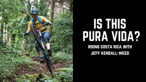 Jeff Kendall-Weed mountain biking in Costa Rica