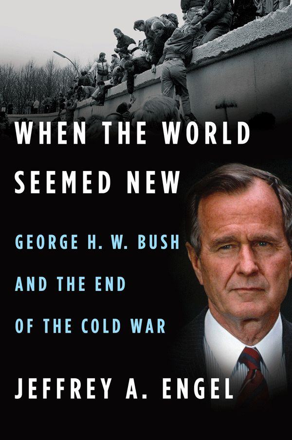 Permalink to:When the World Seemed New: George H. W. Bush and the End of the Cold War