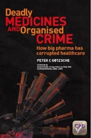 deadly medicines and organized crime peter goetzsche
