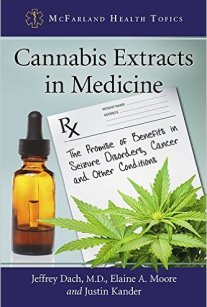Cannabis Extracts in Medicine Jeffrey Dach Elaine Moore Justin Kander