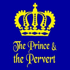 The Prince and the Pervert