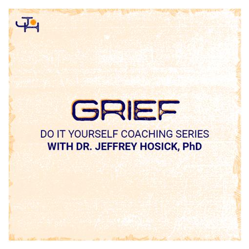 Grief Audiobook - DIY Coaching | Jeffrey Hosick