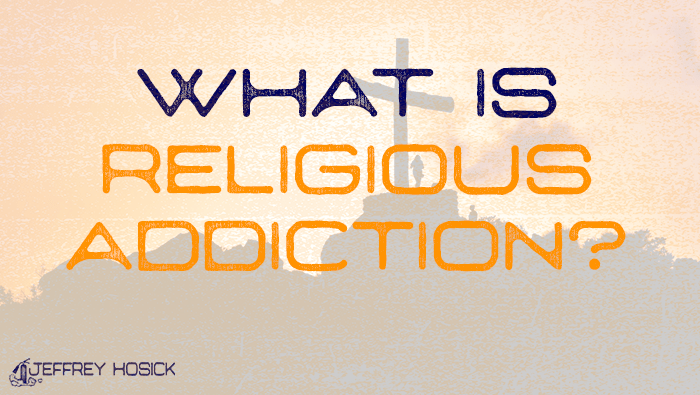 What is Religious Addiction?