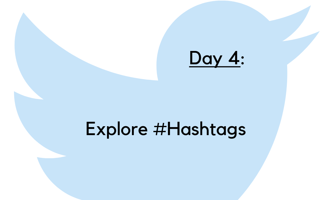 Twitter Challenge: Day 4 – Explore Hashtags