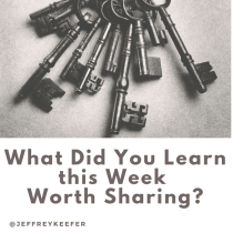 What Did You Learn this Week Worth Sharing?