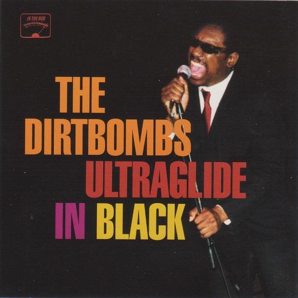 The Dirtbombs Ultraglide in Black