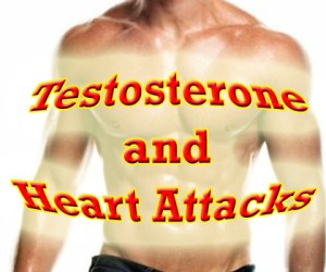 testosterone and heart attacks