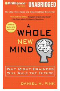 A Whole New Mind, book by Daniel Pink