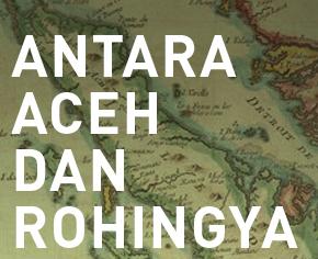 Antara Aceh dan Rohingya. Sepenggal Catatan Perjalanan