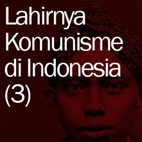 Lahirnya Komunisme di Indonesia (3): Lahirnya PKI
