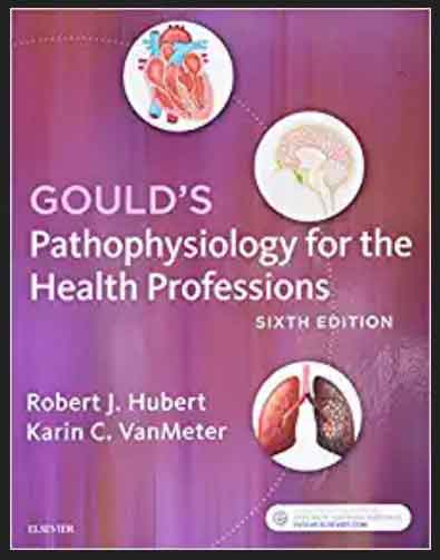 This Image of Gould's Pathophysiology for the Health Professions 6th Edition, pdf, ebook, kinlde, epub, free download by Robert J. Hubert