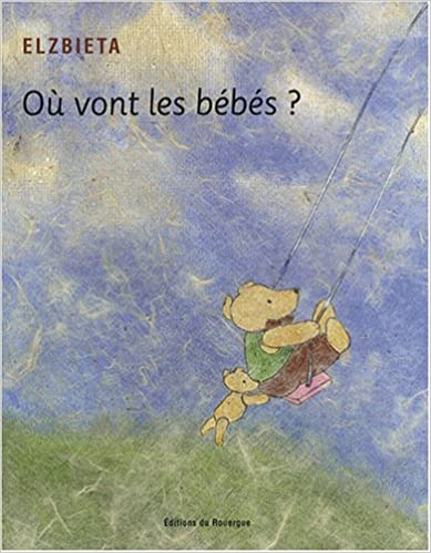 """La pépite Télérama de la semaine : l'album """"Où vont les bébés ?""""d'Elzbieta"""