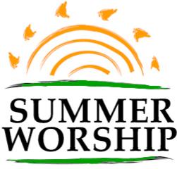 Summer Worship is at 9:15am
