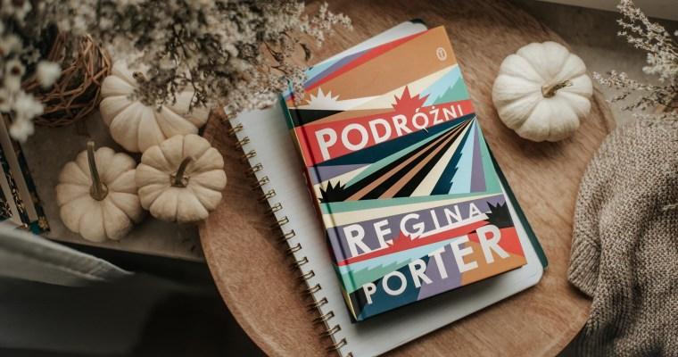Podróżni – Regina Porter
