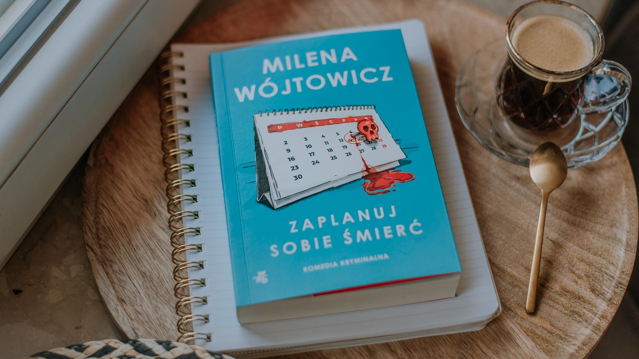 Zaplanuj sobie śmierć – Milena Wójtowicz