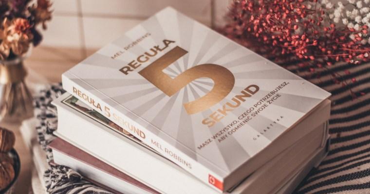 Reguła 5 sekund – Mel Robbins