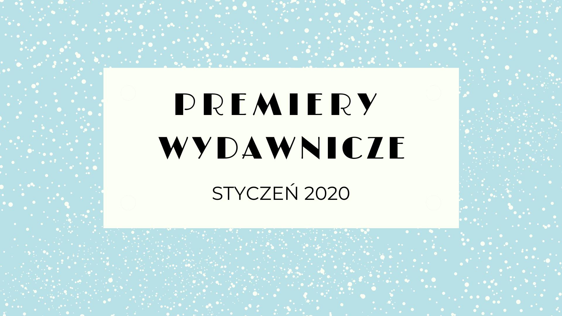 Premiery wydawnicze – styczeń 2020
