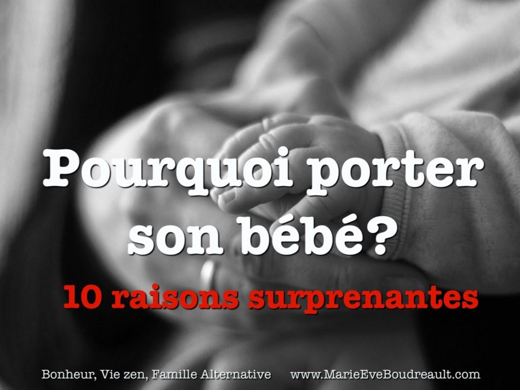 Portage de bébé: 10 raisons surprenantes pourquoi porter votre nouveau-né à temps plein