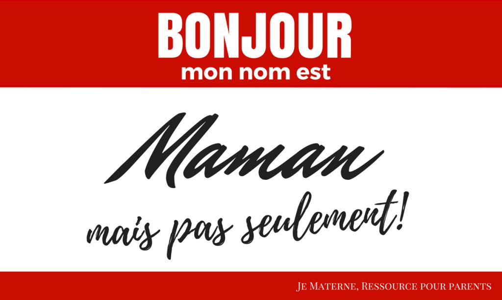 """Aux étiquetées """"Maman"""" - Bonjour mon nom est Maman, mais pas seulement! Blogue Je Materne"""