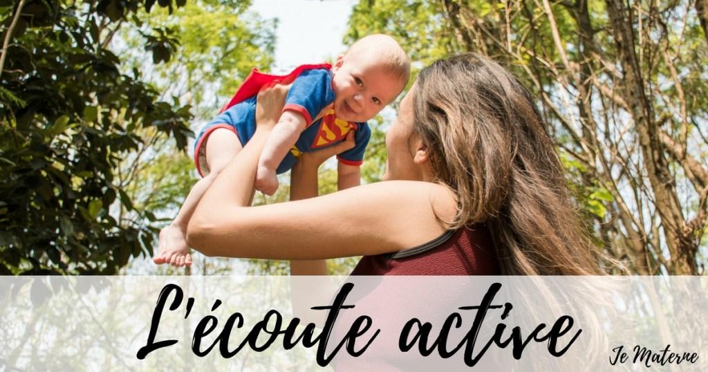 L'écoute active pour une meilleure communication avec mon enfant, à lire sur le passionnant magazine web Je Materne