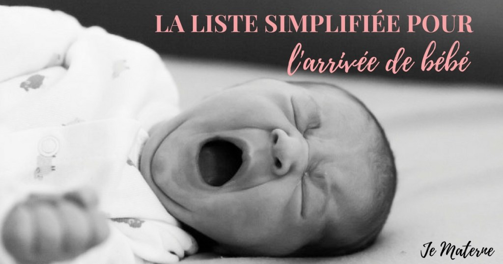Arrivée de bébé: La liste d'achats et essentiels pour nouveau-né simplifiée, Blogue Je Materne