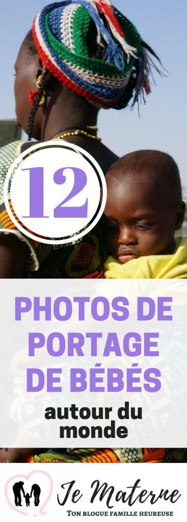 Portage de bébés: 12 photos à voir de portage autour du monde
