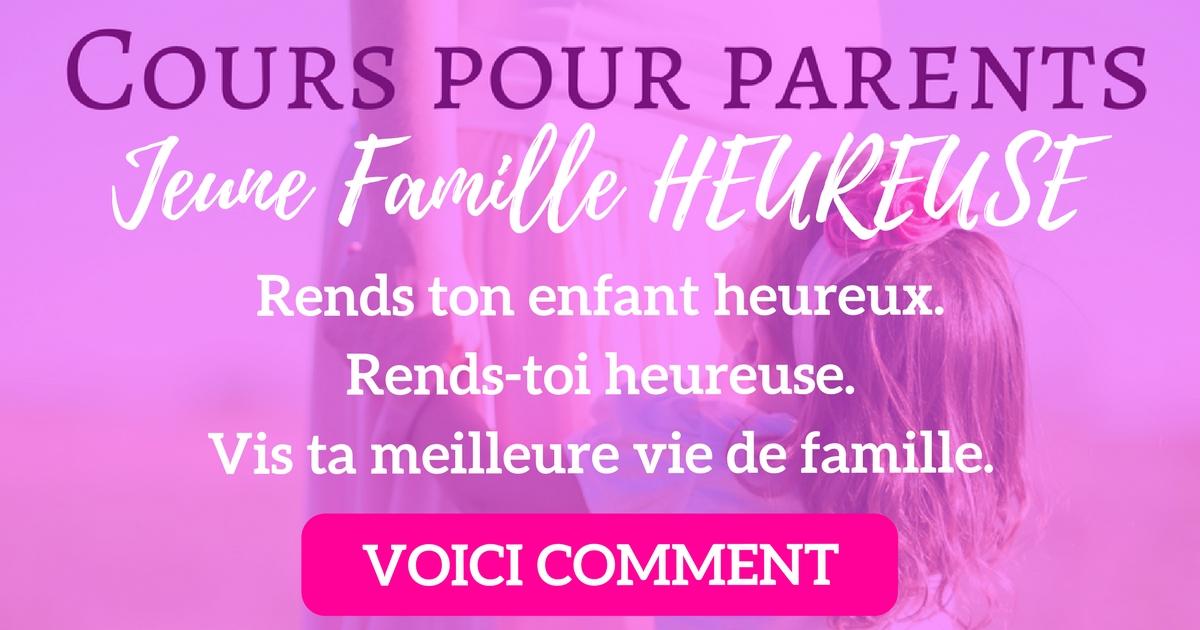 COURS POUR PARENTS JEUNE FAMILLE HEUREUSE VOICI COMMENT ÊTRE HEUREUX EN FAMILLE (1)
