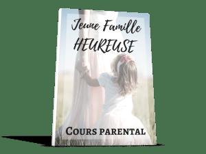 COURS JEUNE FAMILLE HEUREUSE JE MATERNE ACADÉMIE POUR PARENTS