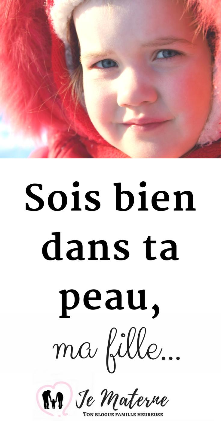 À lire - Sois bien dans ta peau, ma fille. Clique sur l'image pour lire ou visite: http://jematerne.com/2018/02/19/sois-bien-dans-ta-peau-ma-fille-lettre