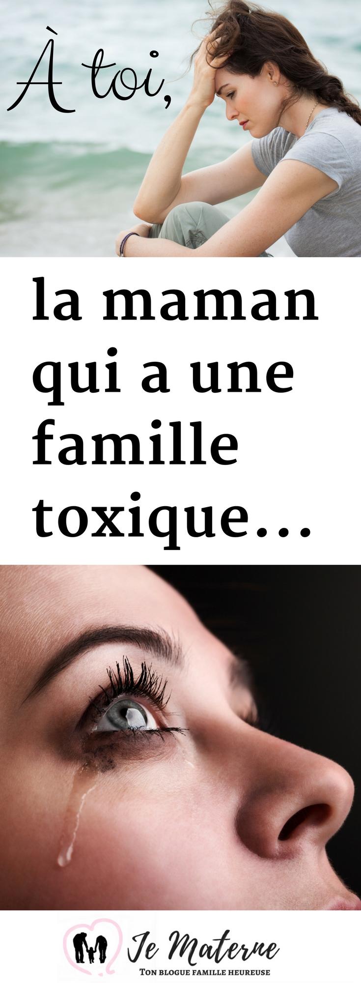 À LIRE! À toi, la maman qui a une famille toxique, www.JeMaterne.com