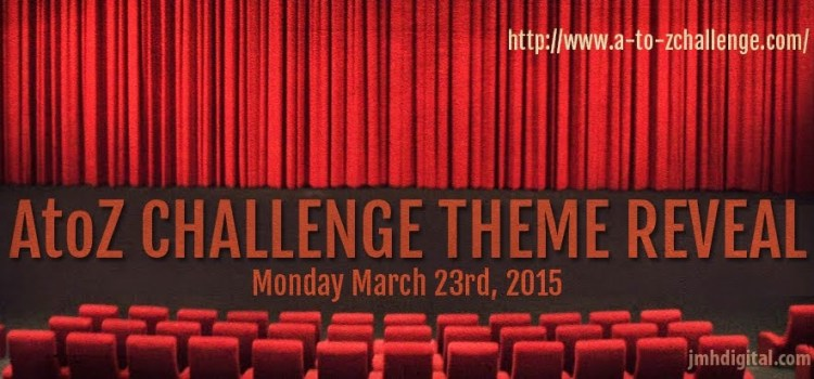 A to Z Challenge Theme Reveal Blogfest